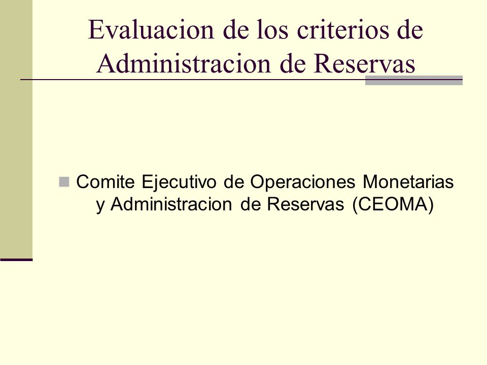 Evaluacion de los criterios de Administracion de Reservas