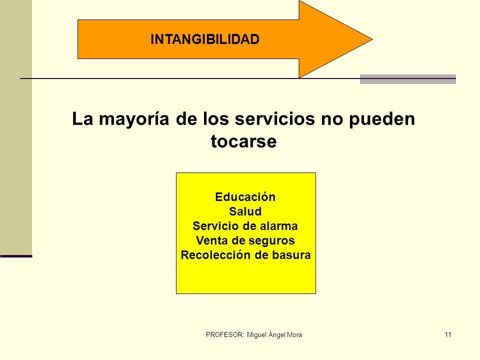 La mayoría de los servicios no pueden tocarse