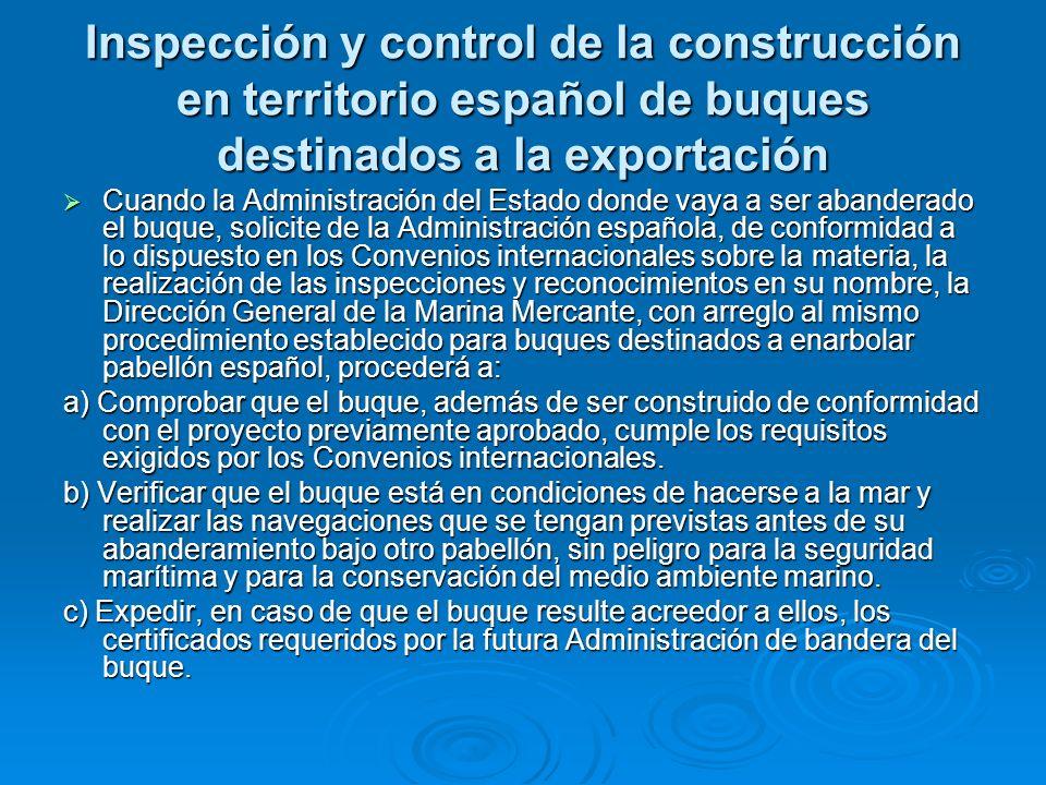 Inspección y control de la construcción en territorio español de buques destinados a la exportación