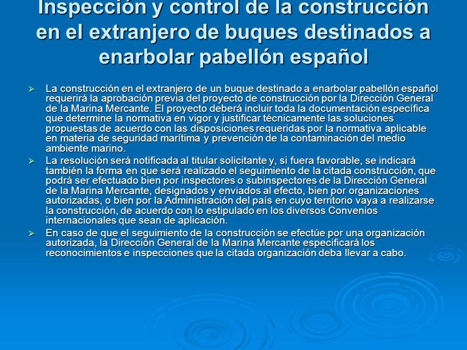 Inspección y control de la construcción en el extranjero de buques destinados a enarbolar pabellón español
