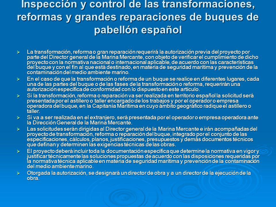 Inspección y control de las transformaciones, reformas y grandes reparaciones de buques de pabellón español