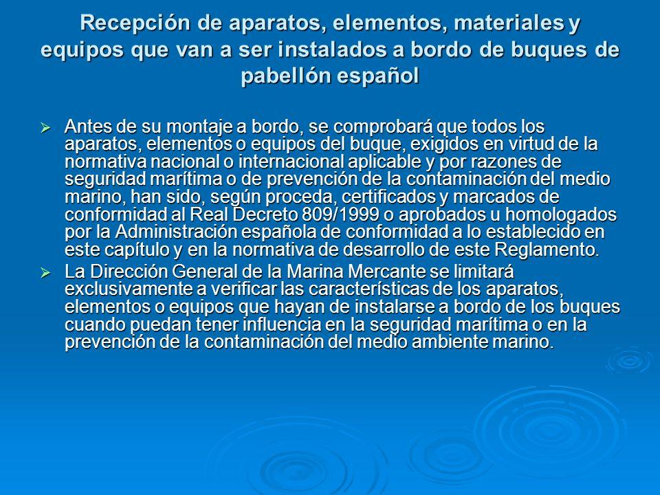 Recepción de aparatos, elementos, materiales y equipos que van a ser instalados a bordo de buques de pabellón español