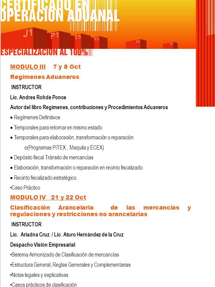 MODULO III 7 y 8 Oct Regímenes Aduaneros. INSTRUCTOR. Lic. Andres Rohde Ponce.