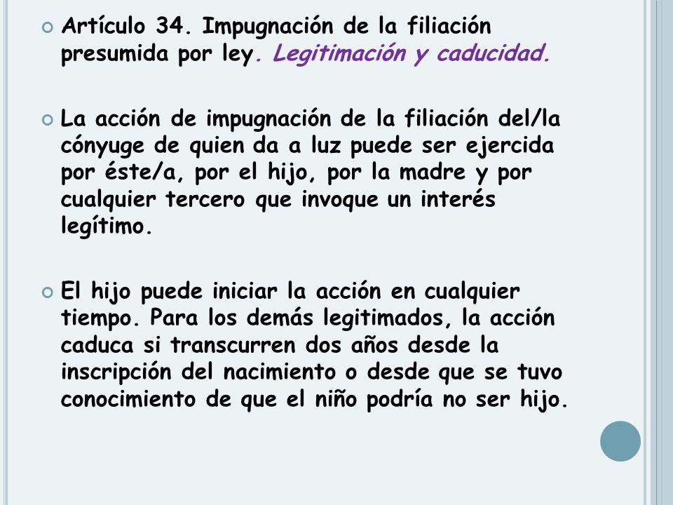 Artículo 34. Impugnación de la filiación presumida por ley
