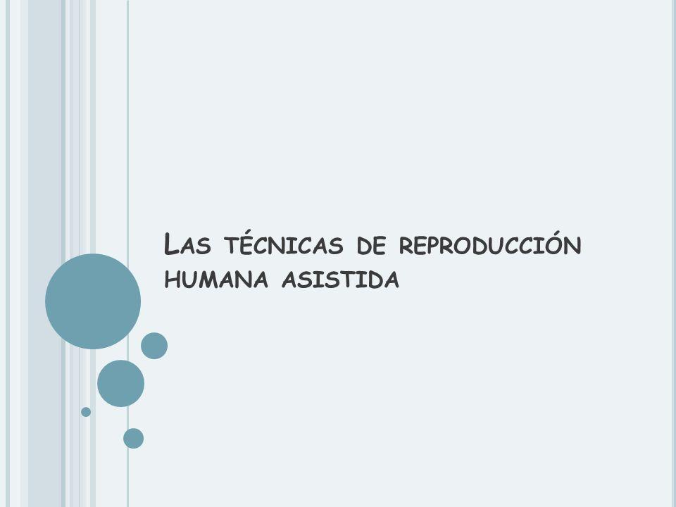 Las técnicas de reproducción humana asistida