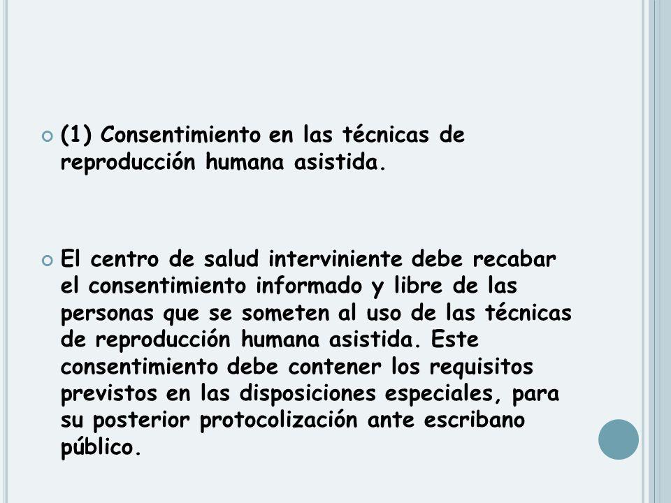 (1) Consentimiento en las técnicas de reproducción humana asistida.