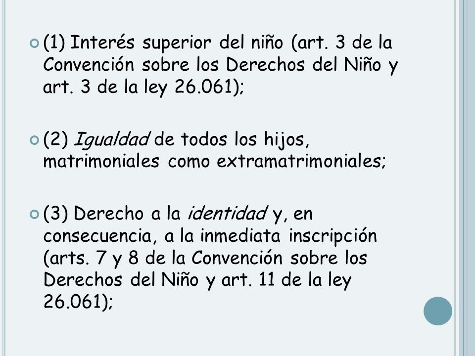 (1) Interés superior del niño (art