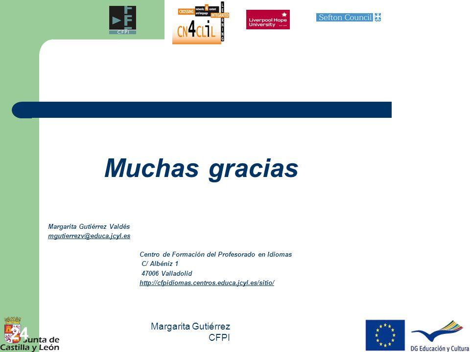 Muchas gracias Margarita Gutiérrez CFPI Margarita Gutiérrez Valdés