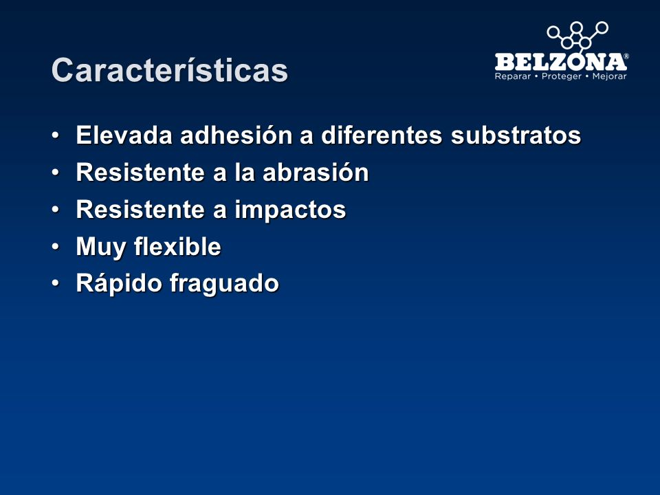 Características Elevada adhesión a diferentes substratos