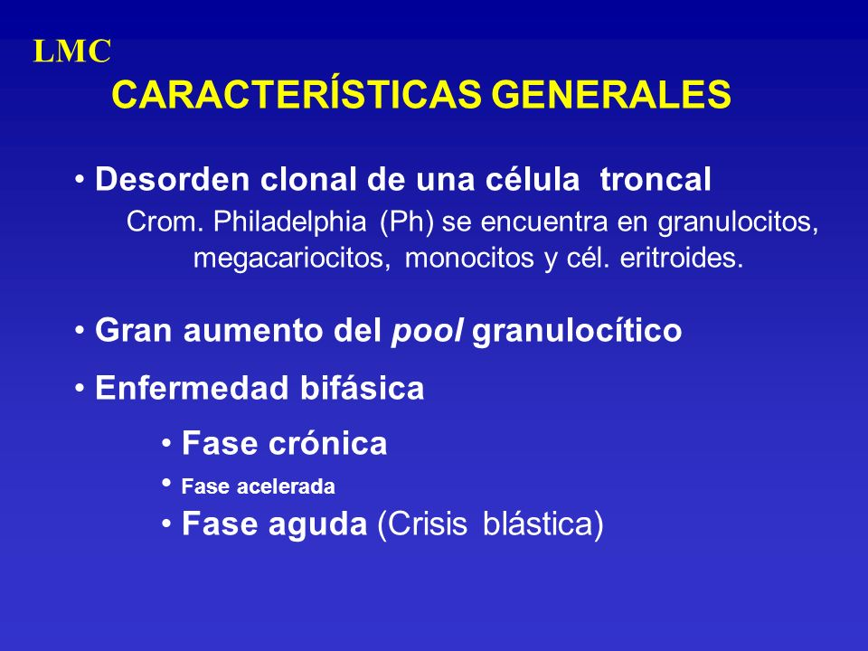 CARACTERÍSTICAS GENERALES Desorden clonal de una célula troncal