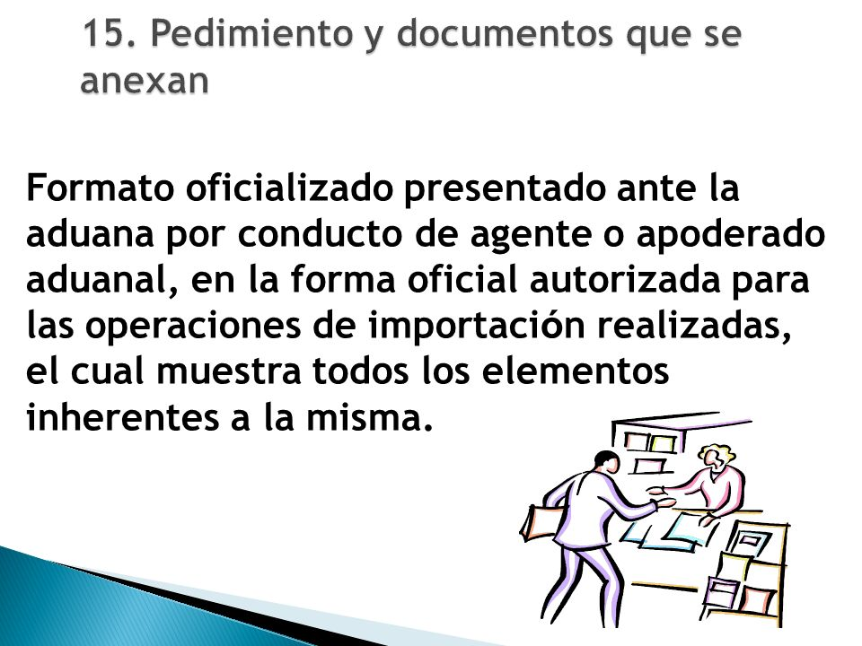 15. Pedimiento y documentos que se anexan