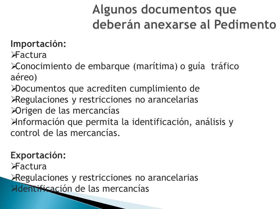 Algunos documentos que deberán anexarse al Pedimento