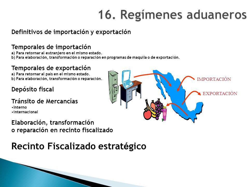 16. Regímenes aduaneros Recinto Fiscalizado estratégico