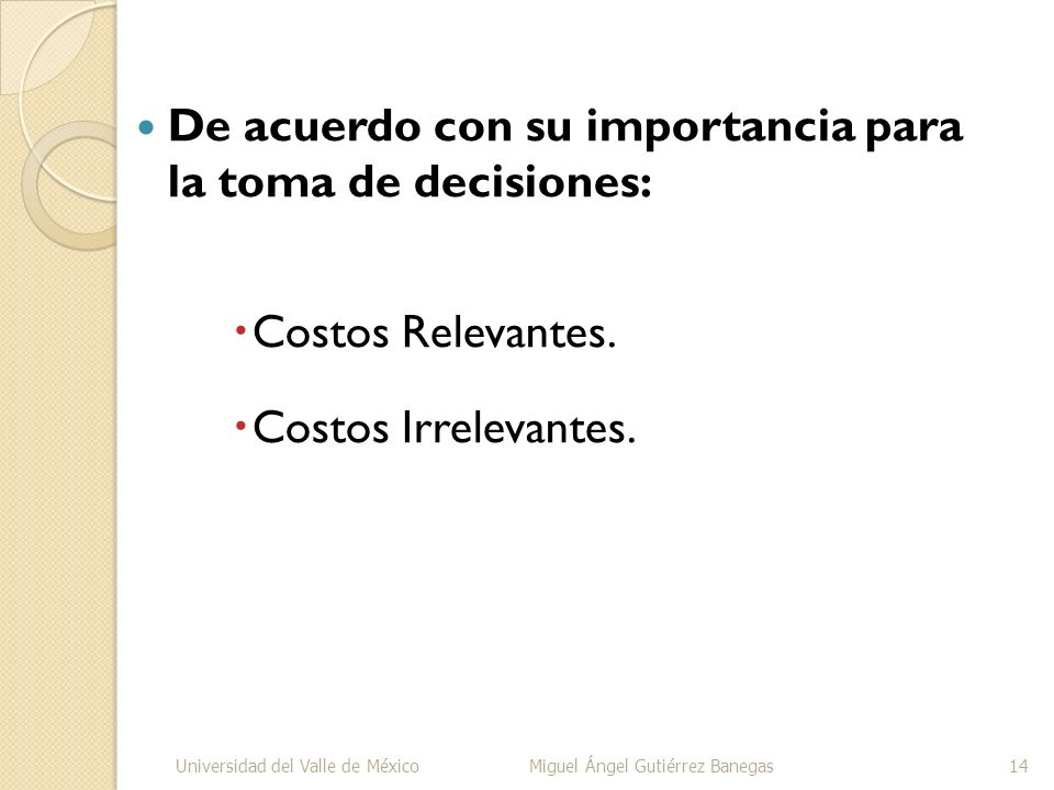 De acuerdo con su importancia para la toma de decisiones: