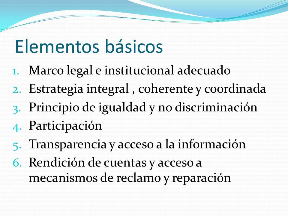 Elementos básicos Marco legal e institucional adecuado
