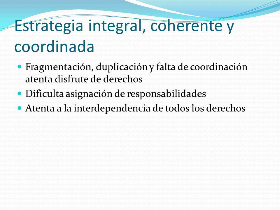 Estrategia integral, coherente y coordinada