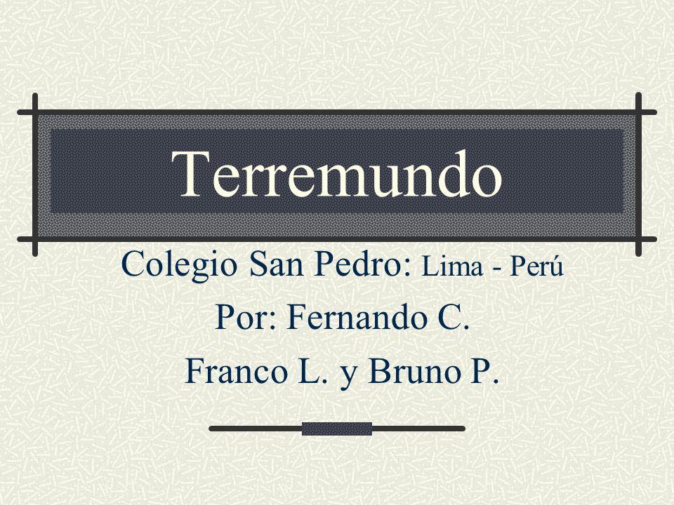 Colegio San Pedro: Lima - Perú Por: Fernando C. Franco L. y Bruno P.