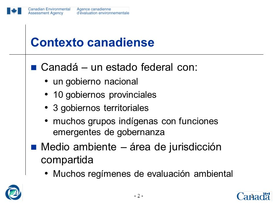 Contexto canadiense Canadá – un estado federal con: