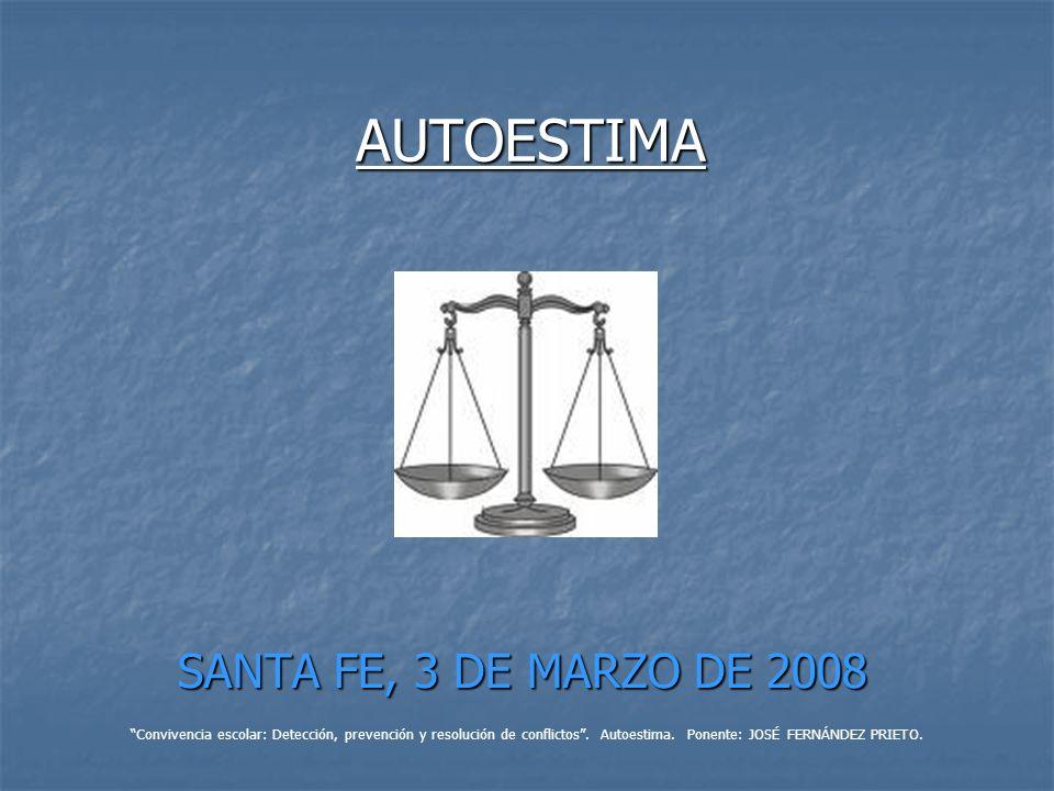 AUTOESTIMA SANTA FE, 3 DE MARZO DE 2008