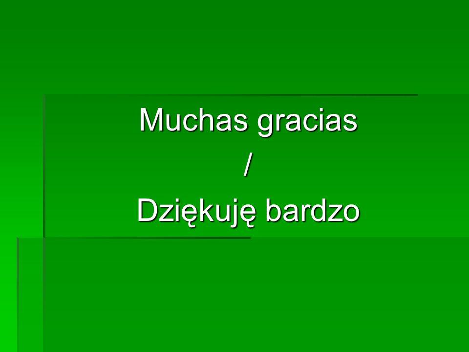 Muchas gracias / Dziękuję bardzo