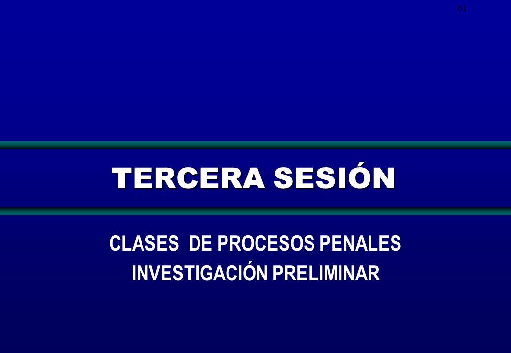 CLASES DE PROCESOS PENALES INVESTIGACIÓN PRELIMINAR