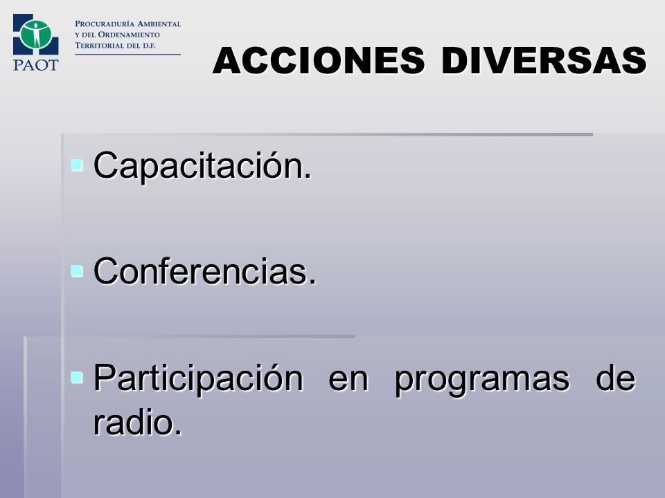 ACCIONES DIVERSAS Capacitación. Conferencias. Participación en programas de radio.