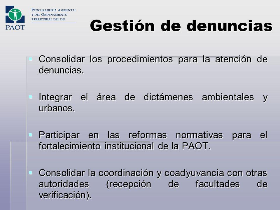 Gestión de denunciasConsolidar los procedimientos para la atención de denuncias. Integrar el área de dictámenes ambientales y urbanos.
