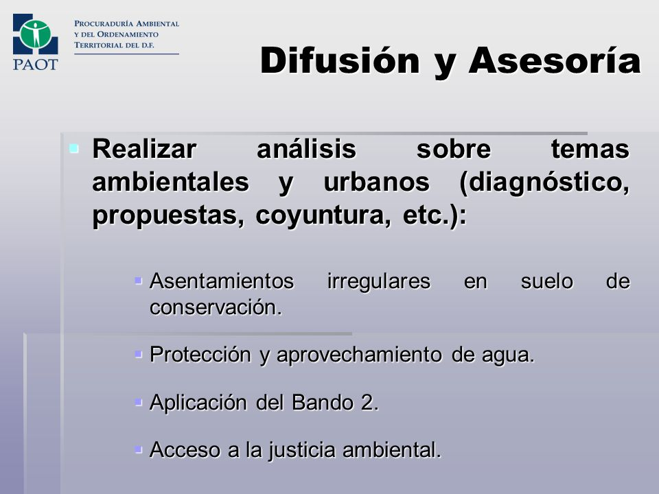 Difusión y AsesoríaRealizar análisis sobre temas ambientales y urbanos (diagnóstico, propuestas, coyuntura, etc.):