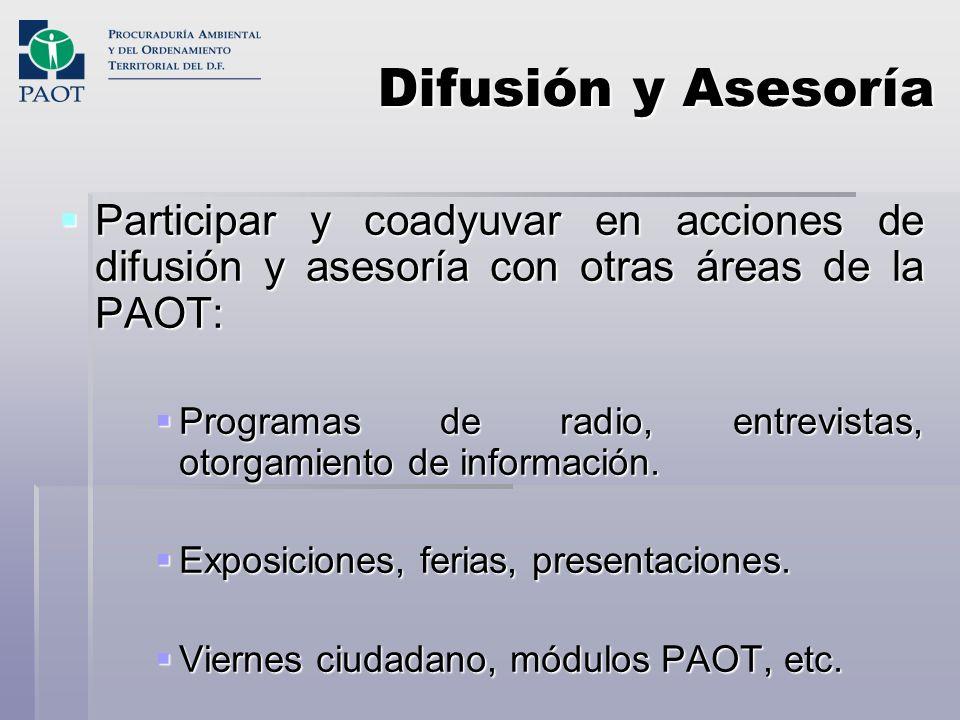 Difusión y AsesoríaParticipar y coadyuvar en acciones de difusión y asesoría con otras áreas de la PAOT: