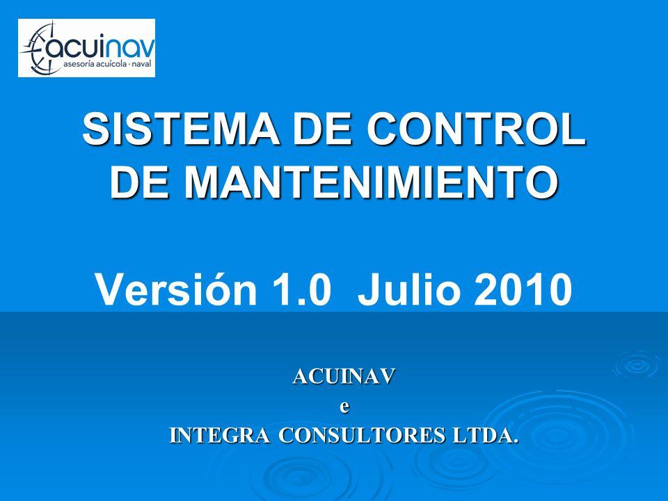 SISTEMA DE CONTROL DE MANTENIMIENTO Versión 1.0 Julio 2010