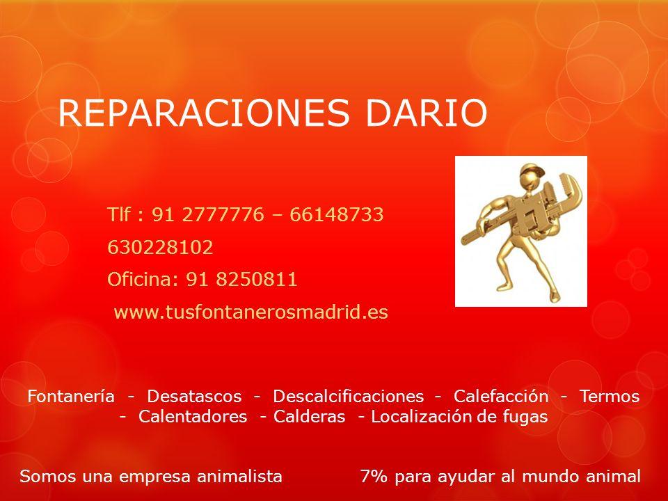 REPARACIONES DARIO Tlf : 91 2777776 – 66148733 630228102