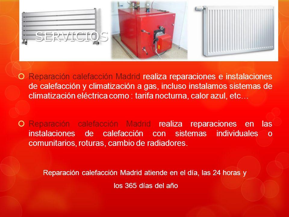 Reparación calefacción Madrid atiende en el día, las 24 horas y