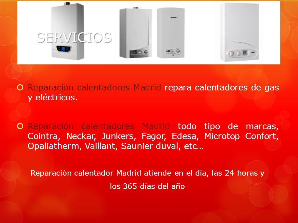 Reparación calentador Madrid atiende en el día, las 24 horas y