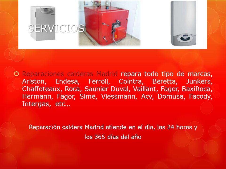 Reparación caldera Madrid atiende en el día, las 24 horas y