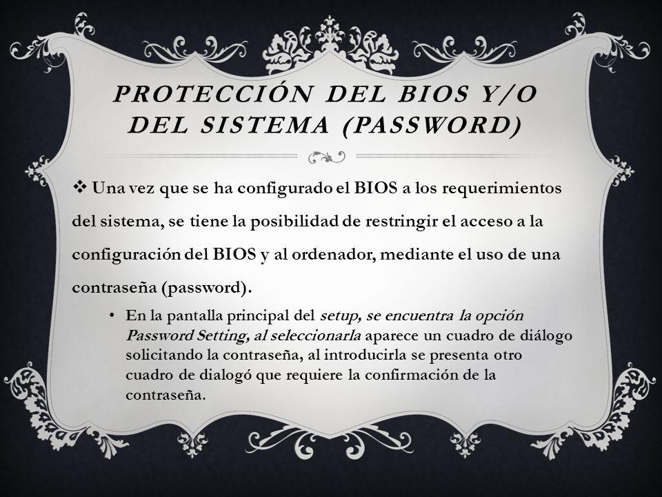 Protección del BIOS y/o del sistema (password)