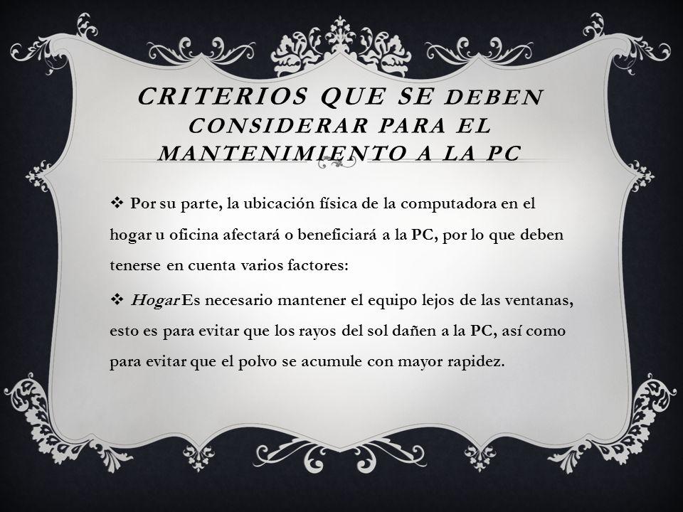 Criterios que se deben considerar para el mantenimiento a la PC