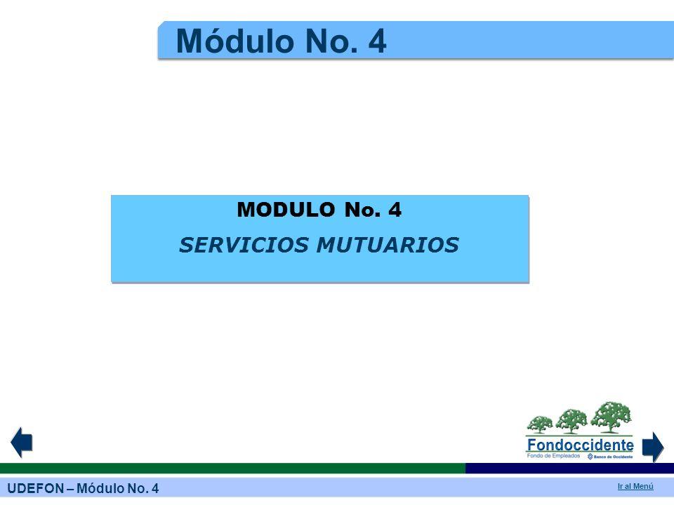Módulo No. 4 MODULO No. 4 SERVICIOS MUTUARIOS