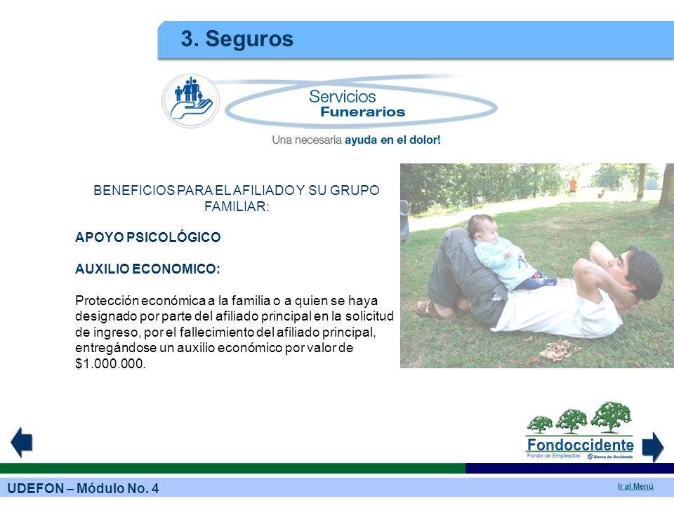 BENEFICIOS PARA EL AFILIADO Y SU GRUPO FAMILIAR: