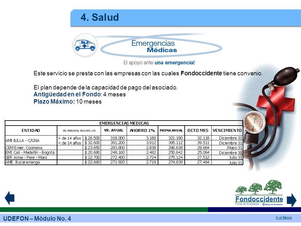 4. Salud Este servicio se presta con las empresas con las cuales Fondoccidente tiene convenio.