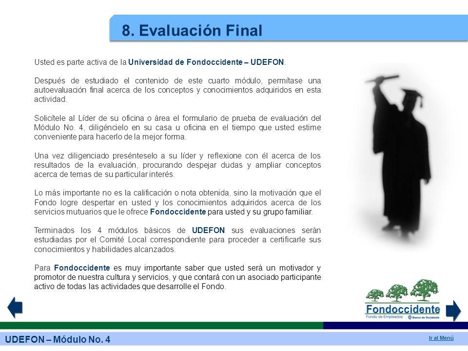 8. Evaluación Final Usted es parte activa de la Universidad de Fondoccidente – UDEFON.
