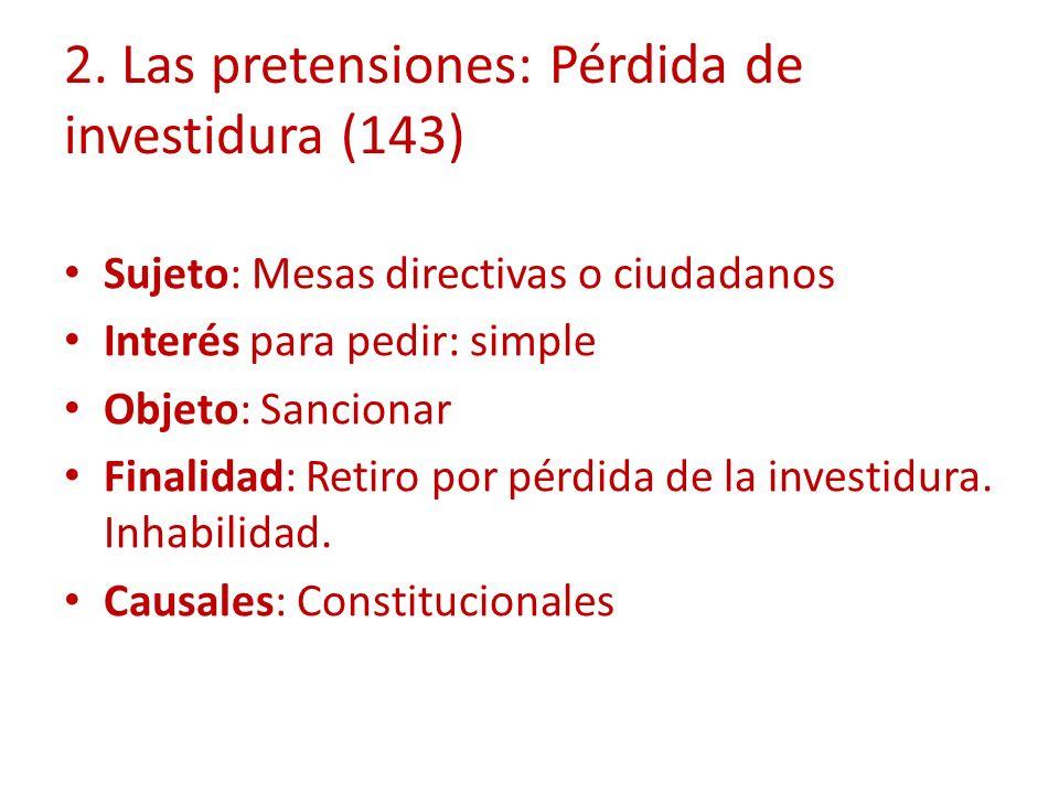 2. Las pretensiones: Pérdida de investidura (143)
