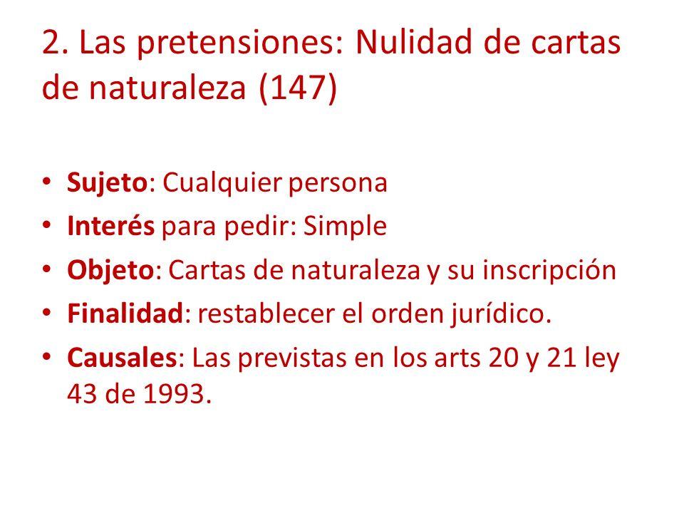 2. Las pretensiones: Nulidad de cartas de naturaleza (147)