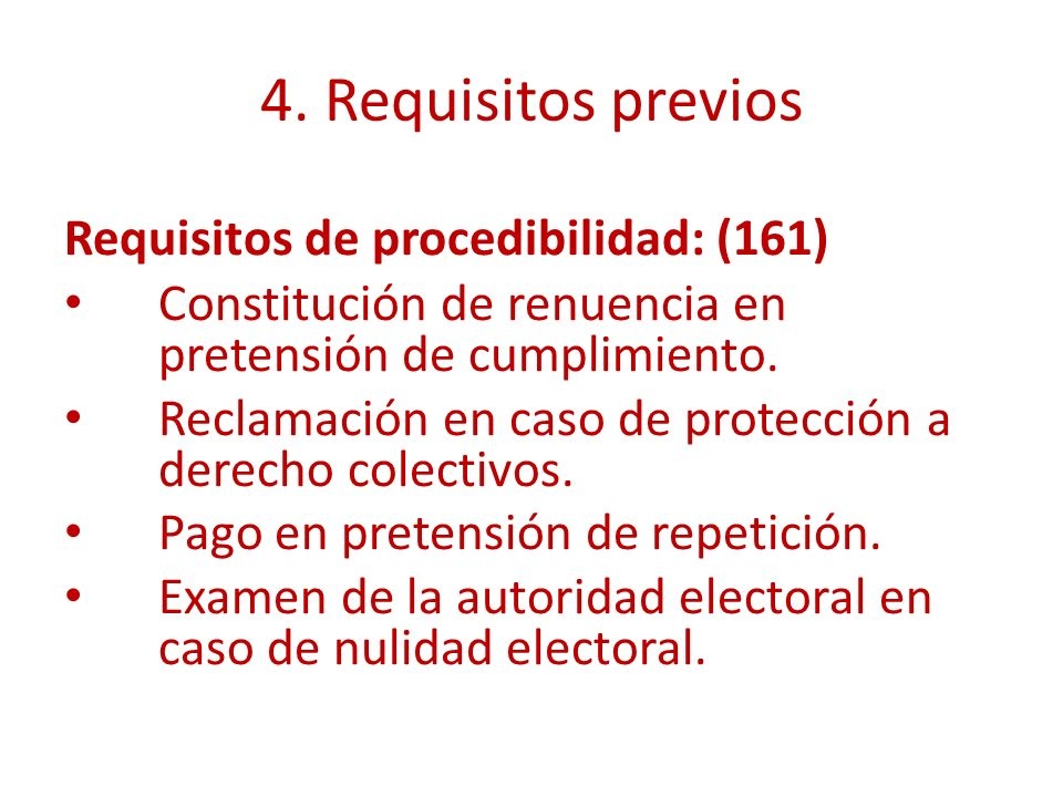 4. Requisitos previos Requisitos de procedibilidad: (161)