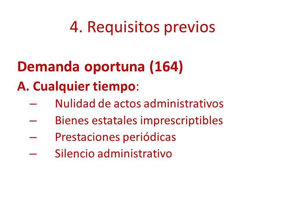4. Requisitos previos Demanda oportuna (164) A. Cualquier tiempo: