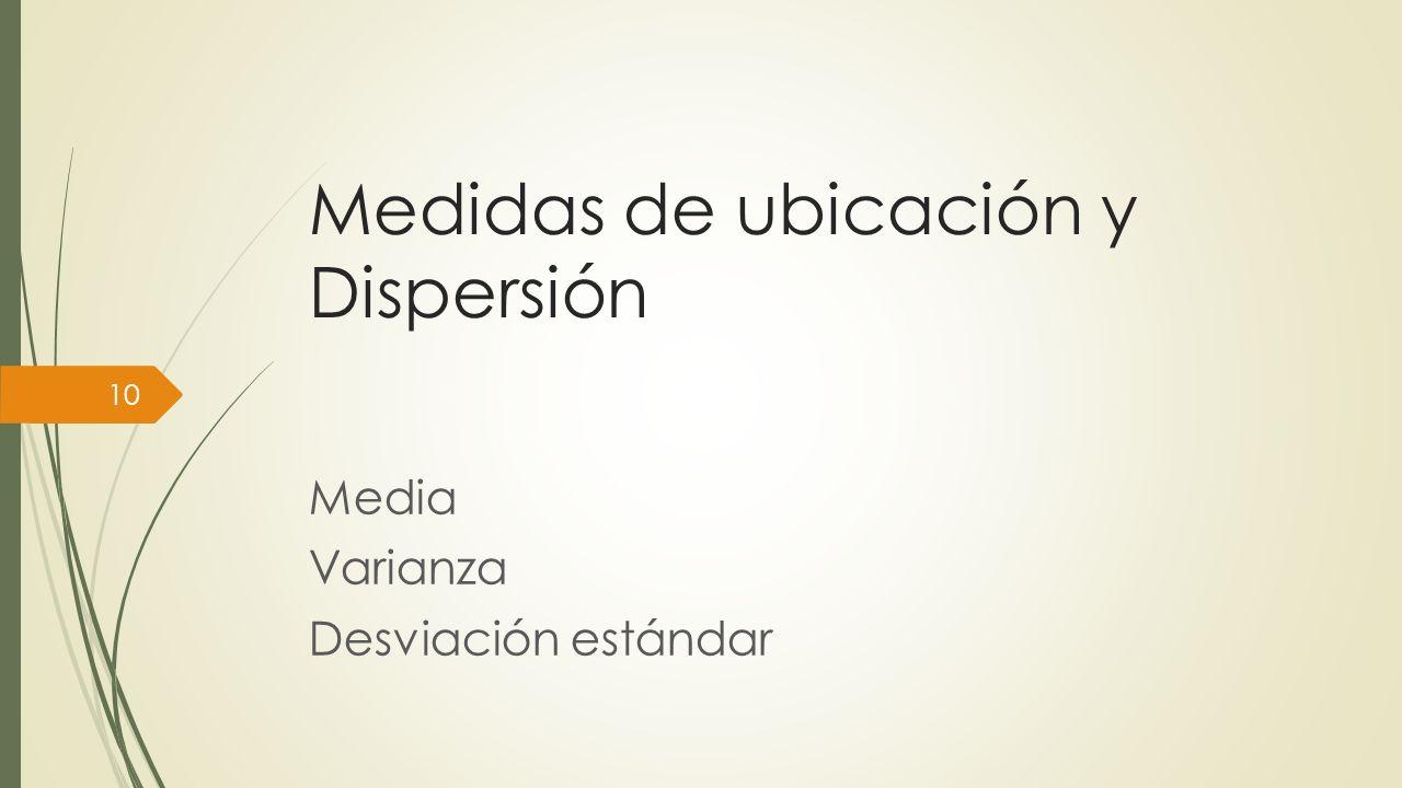 Medidas de ubicación y Dispersión