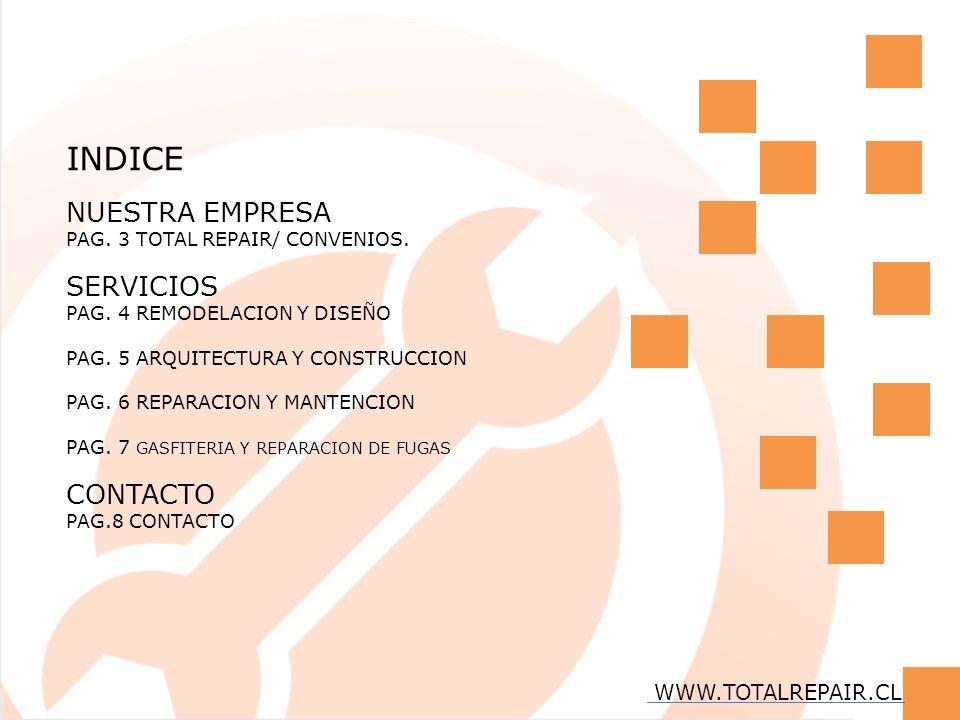 INDICE NUESTRA EMPRESA SERVICIOS CONTACTO WWW.TOTALREPAIR.CL