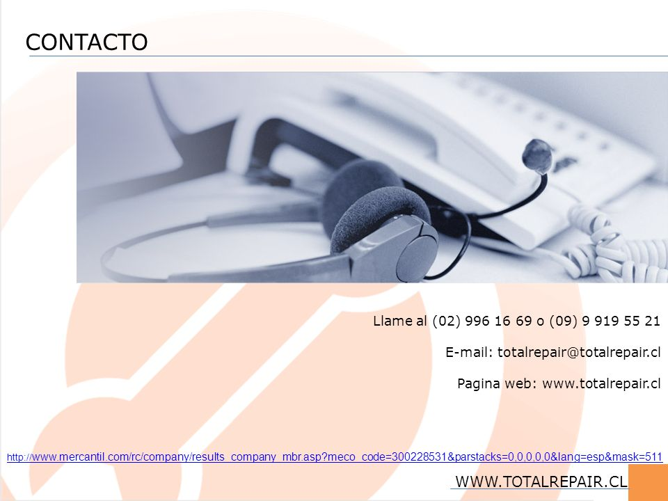 CONTACTO WWW.TOTALREPAIR.CL Llame al (02) 996 16 69 o (09) 9 919 55 21