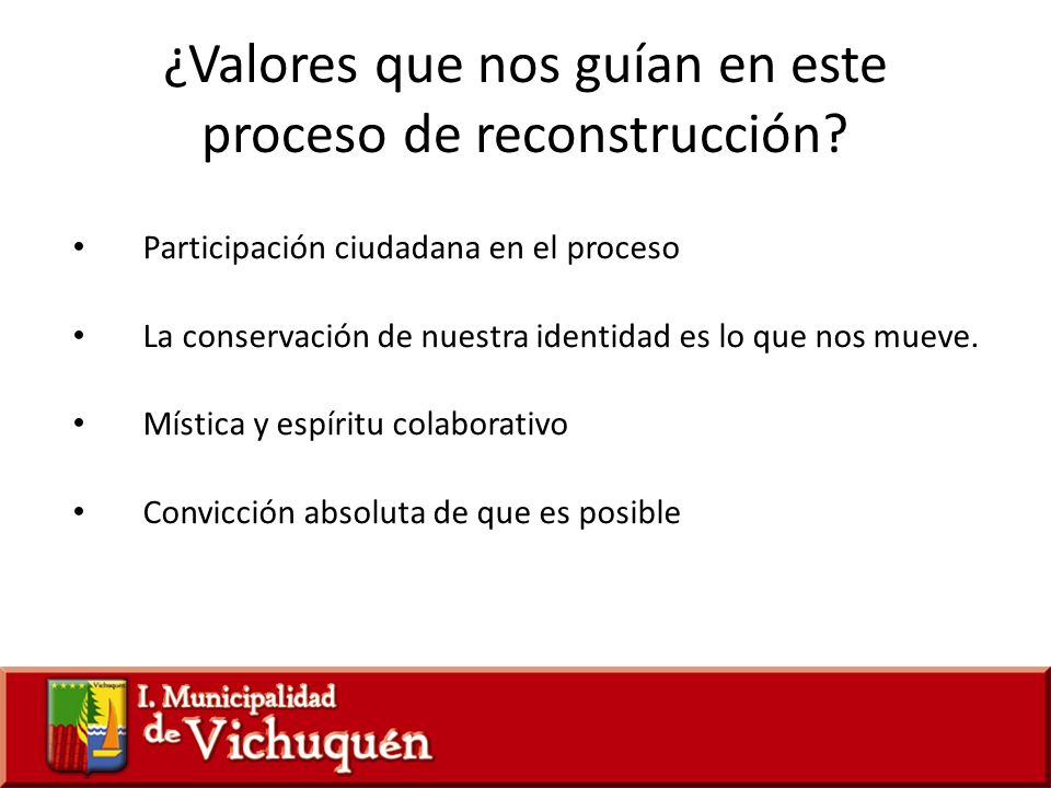 ¿Valores que nos guían en este proceso de reconstrucción