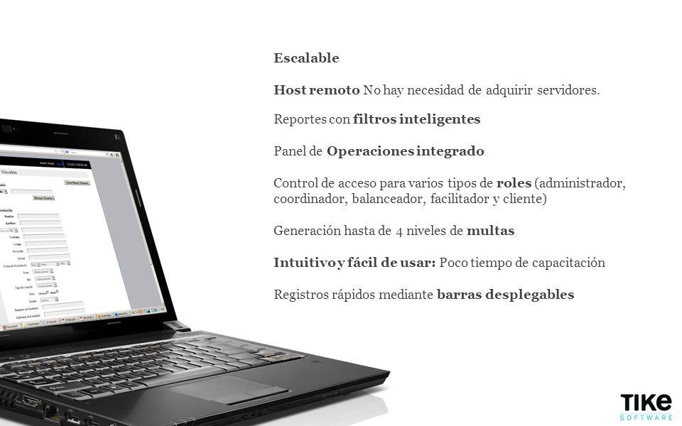 Escalable Host remoto No hay necesidad de adquirir servidores. Reportes con filtros inteligentes. Panel de Operaciones integrado.