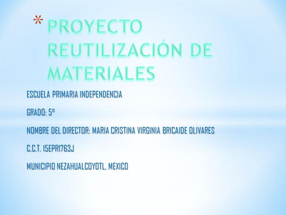 PROYECTO REUTILIZACIÓN DE MATERIALES
